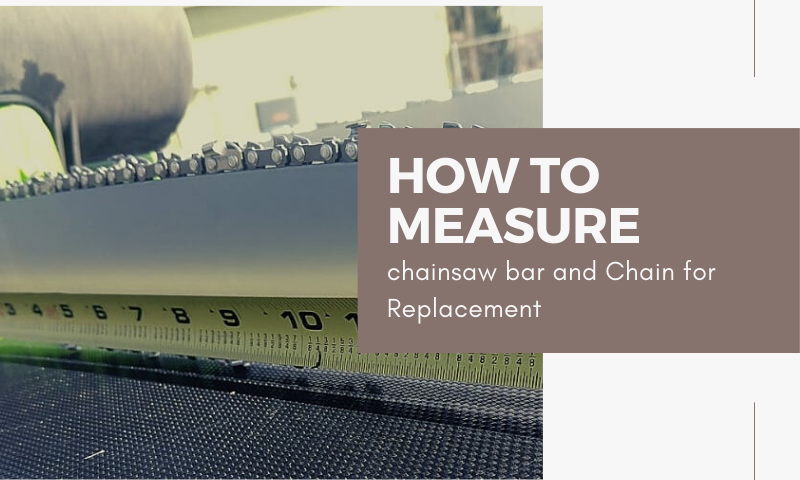 How to Measure Chainsaw Bar and Chain for Replacement