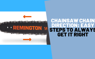 Chainsaw Chain Direction: Easy Steps to Always Get it Right